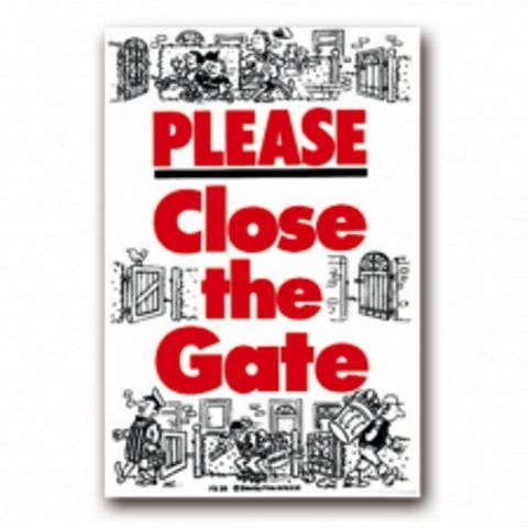 CLOSE THE GATE PLEASE SIGN